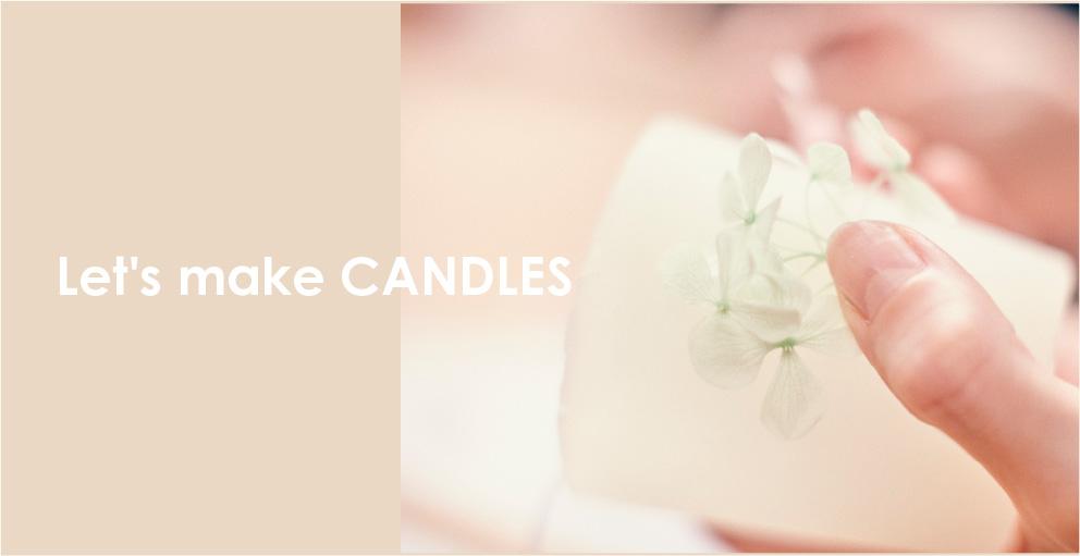 Let's make candles.